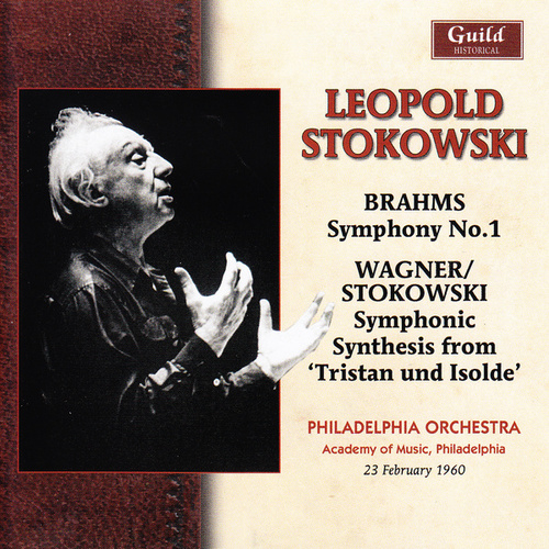 Brahms: Symphony No. 1 - Wagner: Symphonic Synthesis from Tristan und Isolde by Philadelphia Orchestra