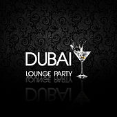 Dubai Lounge Party by Various Artists