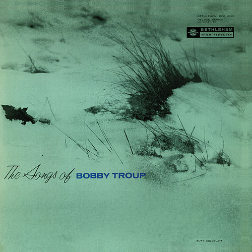 The Songs Of Bobby Troup by Bobby Troup
