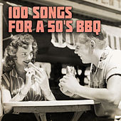100 Songs for a 50's Bbq de Various Artists