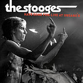 Have Some Fun: Live at Ungano's by The Stooges
