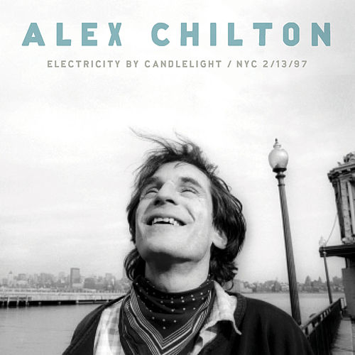 Electricity By Candlelight / NYC 2/13/97 by Alex Chilton