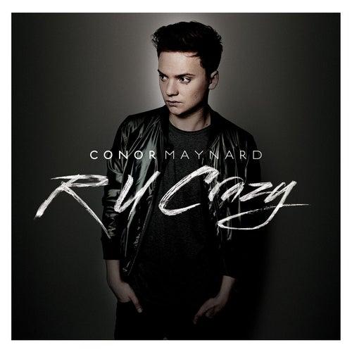 R U Crazy by Conor Maynard