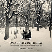 On a Cold Winter's Day - Early Christmas Music and Carols from the British Isles by Quadriga Consort