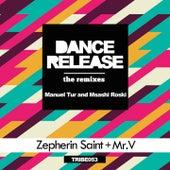 Dance Release - The Remixes by Zepherin Saint