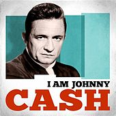 I Am Johnny Cash von Johnny Cash
