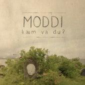 Kæm va du? von Moddi