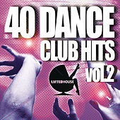 40 Dance Club Hits Vol. 2 by Various Artists