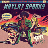 Spit On It by Maylay Sparks