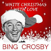 White Christmas With Love by Bing Crosby