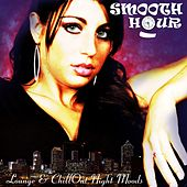 Smooth Hour Lounge & Chill Out Night Moods by Various Artists