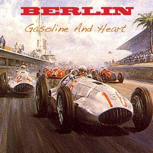 Gasoline & Heart by Berlin