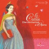 La Callas, une invitation à l'Opera by Maria Callas
