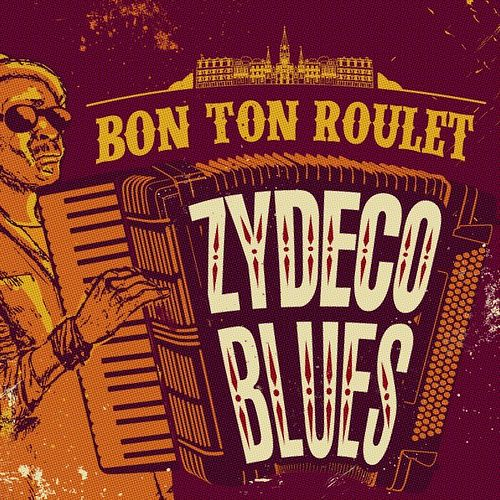 Bon Ton Roulet: Zydeco Blues by Various Artists