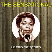 The Sensational Sarah Vaughan by Sarah Vaughan