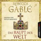 Das Haupt der Welt von Rebecca Gablé