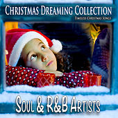 Christmas Dreaming Collection: Soul & R&B Artists (Timeless Christmas Songs) di Various Artists