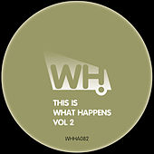 This Is What Happens Vol 2 von Various Artists