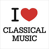 I Love Classical Music von Various Artists