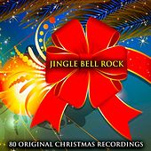 Jingle Bell Rock (80 Original Christmas Recordings) by Various Artists