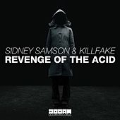 Revenge Of The Acid by Sidney Samson