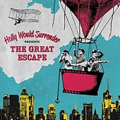 The Great Escape by Holly Would Surrender