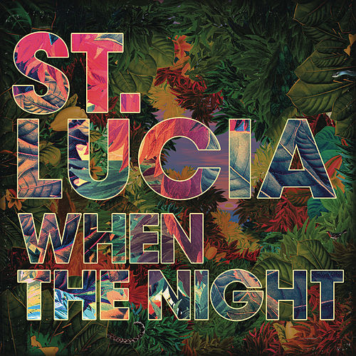 When The Night by St. Lucia