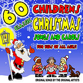 60 Classic Children's Christmas Songs and Carols for Kids of All Ages: Original Songs By the Original Artists by Various Artists