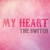 My Heart by The Switch