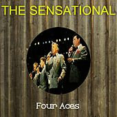 The Sensational Four Aces by Four Aces