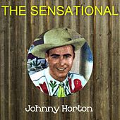 The Sensational Johnny Horton de Johnny Horton