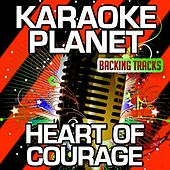 Heart of Courage (Karaoke Version) (Originally Performed By Two Steps From Hell) de A-Type Player
