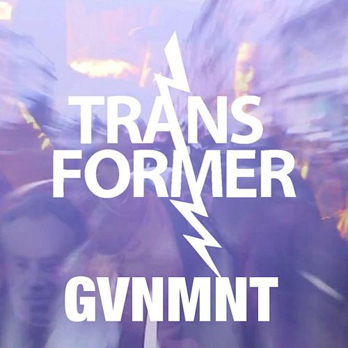 Gvnmnt (The Remixes) by Transformer