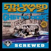 Ghetto Dope (Screwed) by 5th Ward Boyz