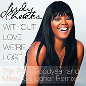 Without Love We're Lost (Paul Goodyear and Mikey Gallagher Remixes) de Judy Cheeks