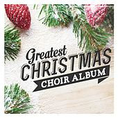 Greatest Christmas Choir Album de Various Artists
