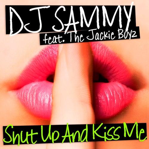 Shut up and Kiss Me by DJ Sammy