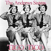 Tico-Tico (Tico Tico No Fuba) de The Andrews Sisters
