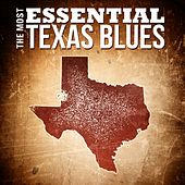 The Most Essential Texas Blues de Various Artists