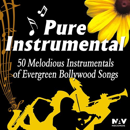 Pure Instrumental - 50 Melodious Instrumentals of Evergreen Bollywood Songs by Chandra Kamal