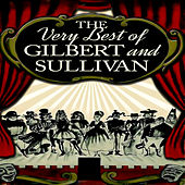 The Very Best of Gilbert & Sullivan by The D'oyly Opera Carte Company