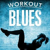 Workout Blues by Various Artists