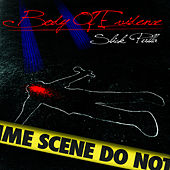 Body of Evidence by Slick Pulla
