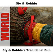 Sly & Robbie's Traditional Dub by Sly and Robbie