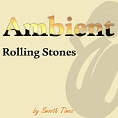 Ambient Rolling Stones de Smooth Times