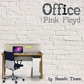 Office Pink Floyd de Smooth Times