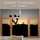 Smooth Times Play U2 Ambient de Smooth Times