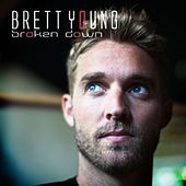 Broken Down von Brett Young