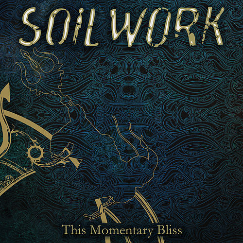 This Momentary Bliss by Soilwork