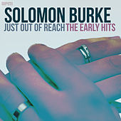 Just Out of Reach - The Early Hits by Solomon Burke